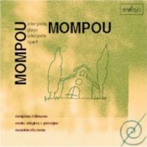 Mompou plays Mompou (2): Cançons i danses, Cants màgics...