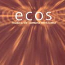 Ecos. Música de cámara mexicana