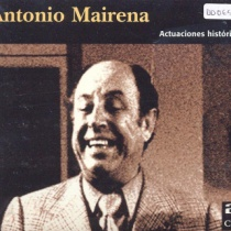 Antonio Mairena. Actuaciones históricas