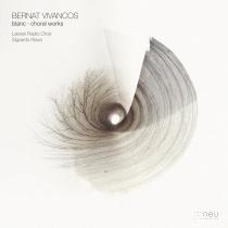 Bernat Vivancos. Blanc, choral works