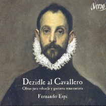 Dezidle al Cavallero. Works for vihuela and Renaissance guitar