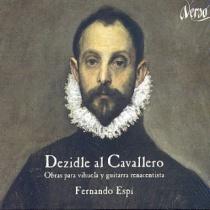 Dezidle al Cavallero. Obras para vihuela y guitarra renacentista