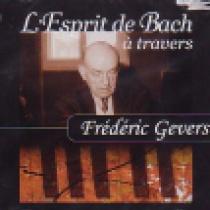 L'Esprit de Bach à travers Frédéric Gevers