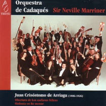 Arriaga: Overture from Los esclavos felices / Symphony in D minor