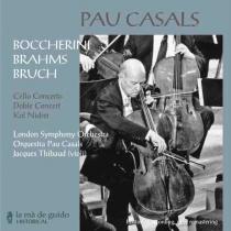 Pau Casals: Boccherini, Brahms, Bruch