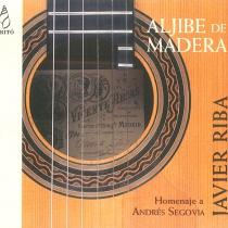 Aljibe de Madera: Homenaje a Andrés Segovia. Javier Riba (guitarra)