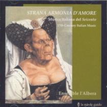 Strana Armonia d'amore. Música italiana del seicento