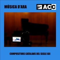 Música d'ara. Compositors catalans del segle XXI