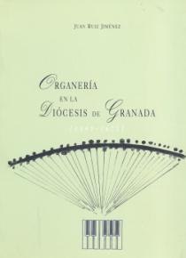 Organería en la diócesis de Granada (1492-1625)