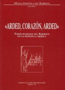 Arded, corazón, arded. Tonos humanos del barroco en la Península Ibérica
