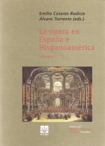 La ópera en España en Hispanoamérica (2 volúmenes)