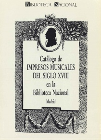 Catálogo de impresos musicales del siglo XVIII en la Biblioteca Nacional