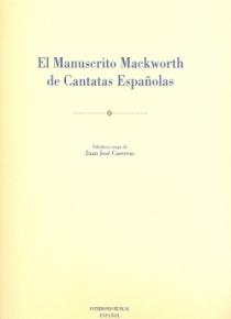 El manuscrito Mackworth de cantatas españolas [Spanish Musical Heritage, 14]