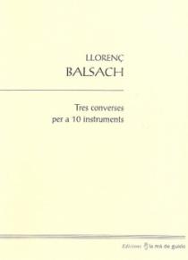 Tres converses per a 10 instruments