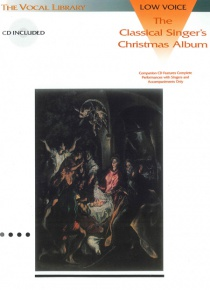 The classical singer's Christmas album - low voice (with CD)