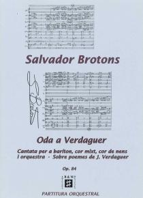 Oda a verdaguer. Cantata per a baríton, cor de nens i orquestra.