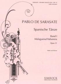 Spanische Tänze op. 21- Band I - Malagueña / Habanera