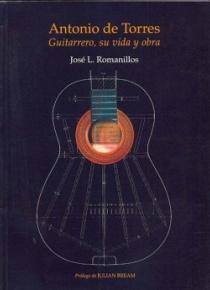 Antonio de Torres: guitarrero, su vida y obra