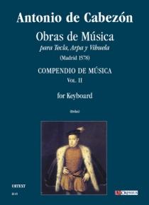 Obras de Música para Tecla, Arpa y Vihuela. Compendio de Música (Madrid 1578) for Organ or Harpsichord, de Antonio de Cabezón