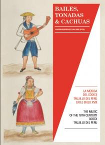 Bailes, tonadas & Cachuas. La música del Códice Trujillo del Perú en el siglo XVIII