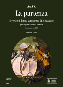 La partenza. 8 Versions of a Metastasio's Canzonetta (second half of 18th century) for Soprano and Continuo, de