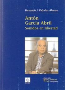 Antón García Abril. Sonidos en libertad