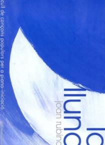 La Lluna. Recull de cançons populars per a piano-iniciació