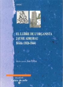 El llibre de l'organista Jayme Adrobau (1826 - 1844)