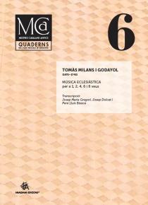 Mestres Catalans Antics, vol. VI: Milans. Música eclesiàstica per a 1, 2, 4, 6 i 8 veus