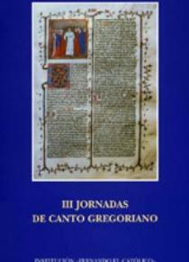 III Jornadas de Canto Gregoriano. Scriptoria y códices aragoneses
