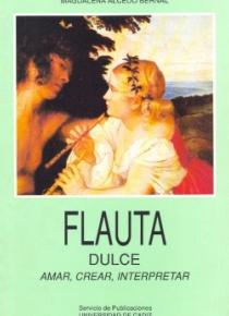 Flauta dulce: amar, crear, interpretar
