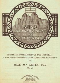 Misa de nuestra señora de Montserrat. Inspirada sobre moftivos del Virolai
