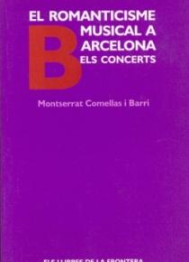 El romanticisme musical a Barcelona. Els concerts.
