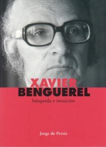 Xavier Benguerel. Búsqueda e intuición