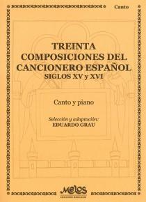 Treinta composiciones del Cancionero español XV y XVI (adaptaciones de Eduardo Grau)