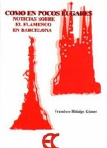 Como en pocos lugares. Noticias del flamenco en Barcelona