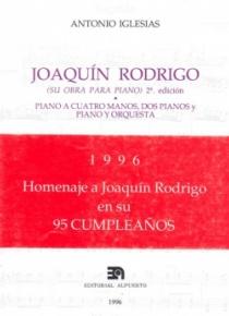 Joaquín Rodrigo: su obra para piano (piano a 4 manos, 2 pianos y piano y orquesta)