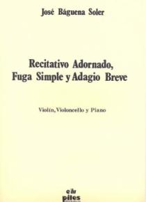 Recitativo adornado, fuga simple y Adagio breve