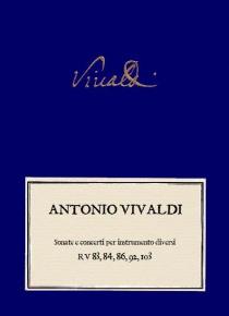 Sonate e Concerti a 3 per strumenti diversi. Flauto, Traverso, Violino, Fagotto, Oboe, Violoncello.