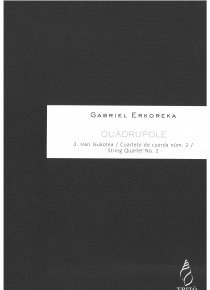 Quadrupole: String quartet nº 2 (general score and parts)