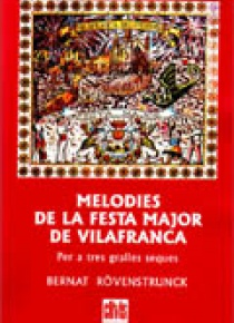 Melodies de la Festa Major de Vilafranca per a tres gralles seques