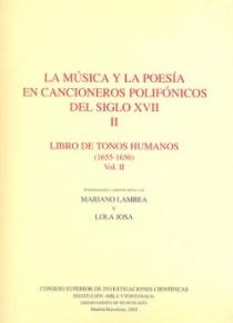 La música y la poesía en cancioneros polifónicos del siglo XVII (tomo II). Libro de tonos humanos, vol. II