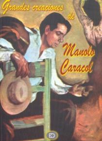 Grandes creaciones de Manolo Caracol