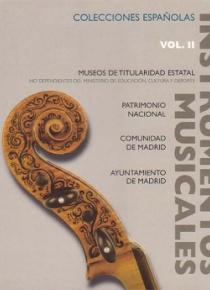 Instrumentos musicales en colecciones españolas (II). Patrimonio Nacional, Comunidad de Madrid, etc.