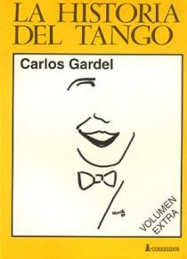 Historia del tango, la vol 9. Carlos Gardel