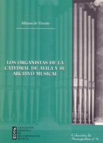 Los organistas de la catedral de Ávila y su archivo musical