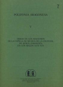 Polifonía aragonesa V. Obras de los maestros de capilla de Borja