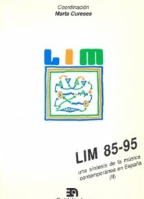 LIM 85-95. Una síntesis de la música contemporánea en España