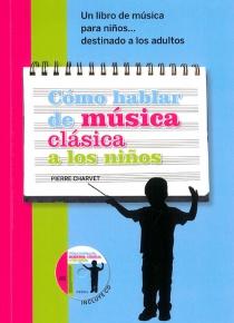 Cómo hablar de música clásica a los niños