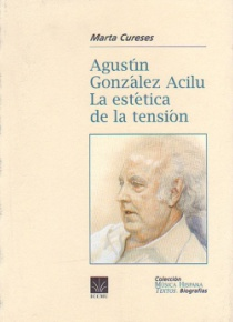 Agustín González Acilu. La estética de la tensión